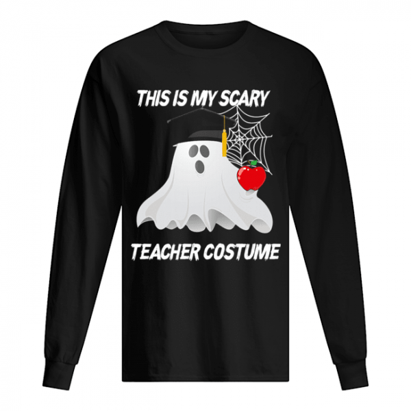 This is my scary teacher costume T-Shirt Long Sleeved T-shirt