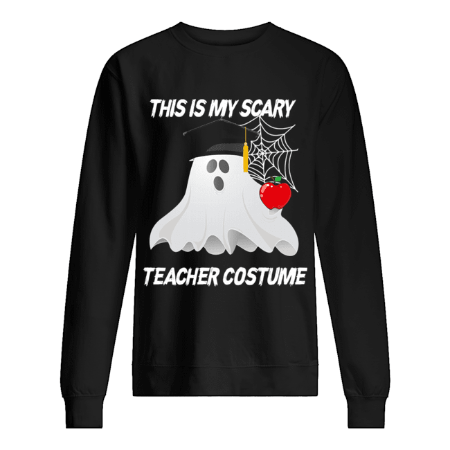 This is my scary teacher costume T-Shirt Unisex Sweatshirt
