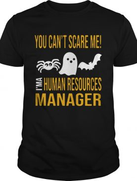You Cant Scare Me Im Human Resources Funny Halloween 2019 TShirt