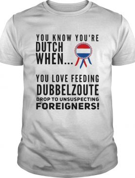 You know youre dutch when you love feeling Dubbel Zoute drop to unsuspecting shirt