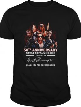 50th Anniversary Arnold Schwarzenegger 19702020 Thank You For The Memories Signature shirt
