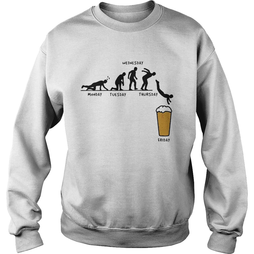 Beer Monday Tuesday Wednesday Thursday Friday Sweatshirt
