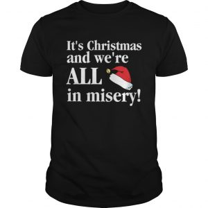 Christmas Vacation Its Christmas and were all in misery funny Christmas  Unisex