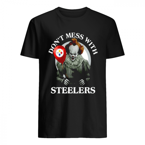 Cool Gift For Fans Don't Mess With Pittsburgh Steelers Pennywise Offcial  Classic Men's T-shirt
