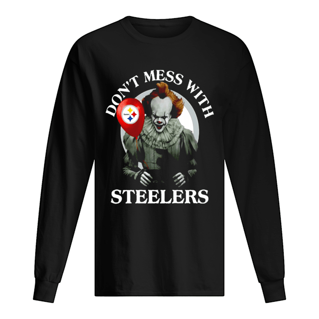Cool Gift For Fans Don't Mess With Pittsburgh Steelers Pennywise Offcial Long Sleeved T-shirt