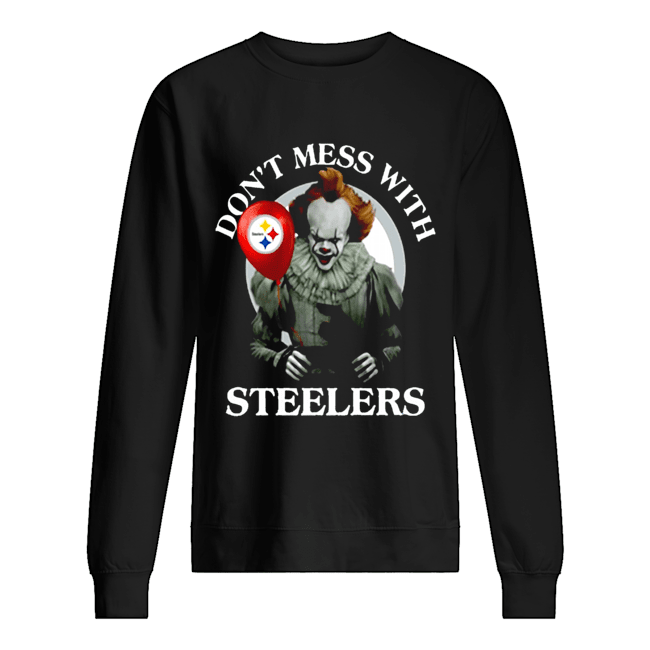 Cool Gift For Fans Don't Mess With Pittsburgh Steelers Pennywise Offcial Unisex Sweatshirt