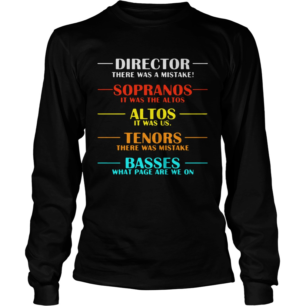 Director there was a mistake sopranos it was the altos LongSleeve