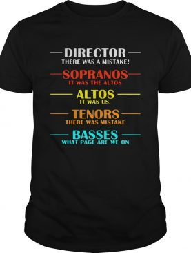 Director there was a mistake sopranos it was the altos shirt