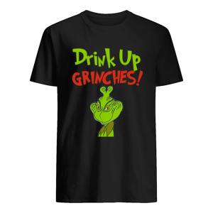 Drink Up Grinches Funny How The Grinch Stole Christmas  Classic Men's T-shirt