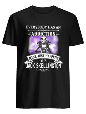 Everybody has an addiction mine just happens to be Jack Skellington shirt
