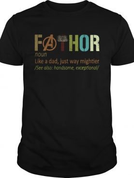 Fathor noun like a dad just way mightier for 2020 shirt