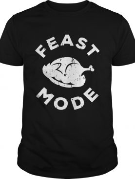 Feast Mode Turkey Thanksgiving shirt