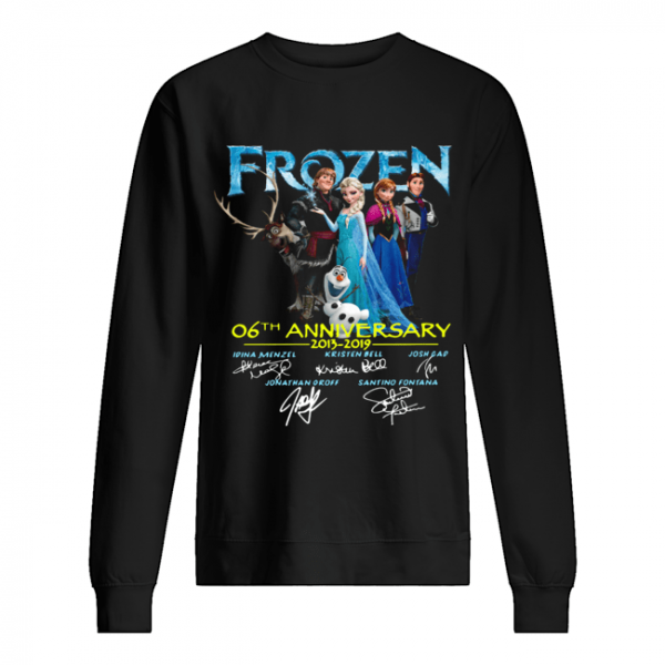 Frozen 06th anniversary 2013 2019 signatures  Unisex Sweatshirt