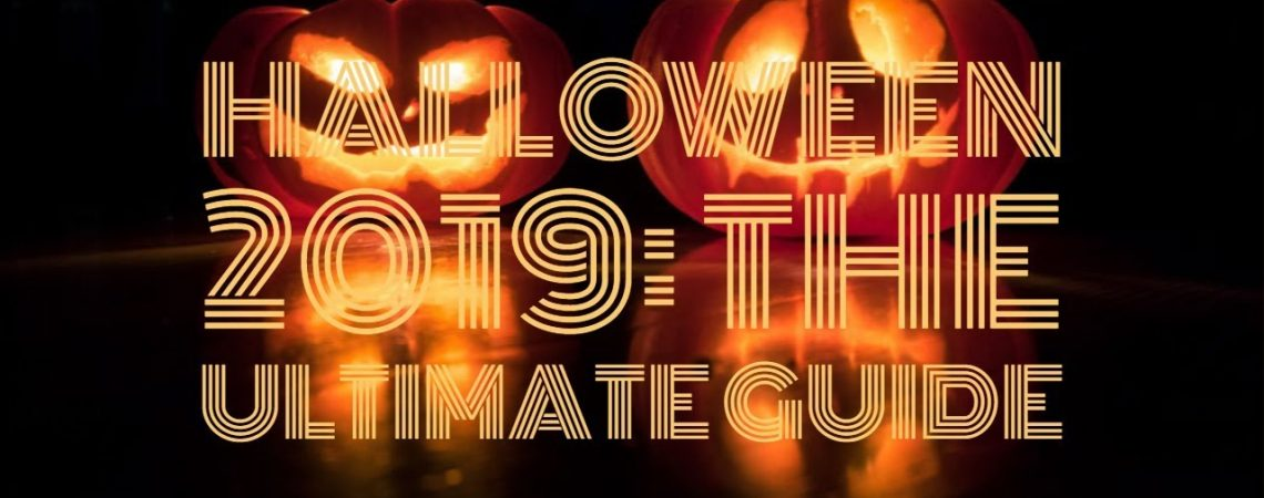 Halloween 2019: The ultimate guide