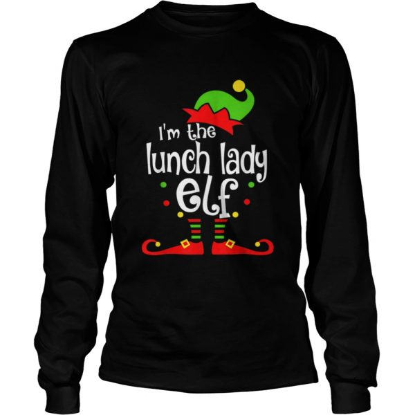 Im The Lunch Lady ELF Christmas Xmas Funny Matching Family  LongSleeve