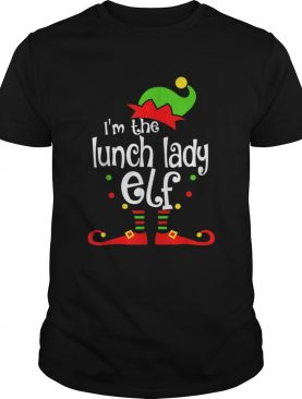Im The Lunch Lady ELF Christmas Xmas Funny Matching Family shirt