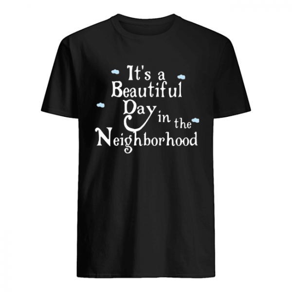 It's A Beautiful Day In The Neighborhood  Classic Men's T-shirt
