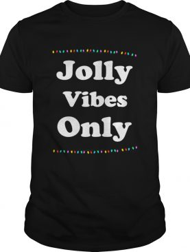 Jolly Vibes Only Christmas Holiday Lights shirt