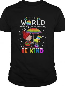 LGBT In a world where you can be anything Be Kind Snoopy Christmas shirt