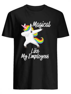Magical Like My Employees Dabbing Unicorn shirt