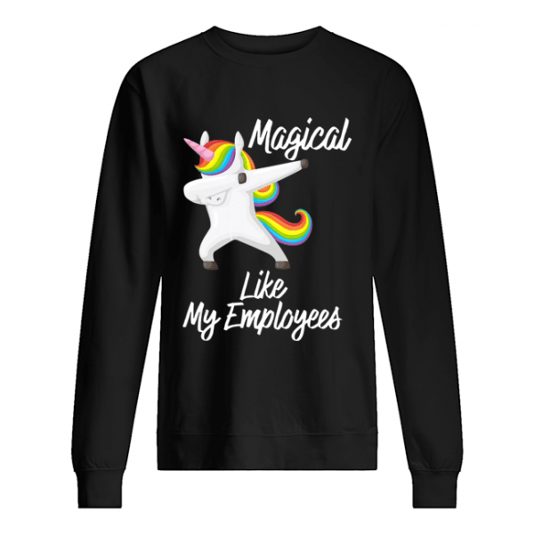 Magical Like My Employees Dabbing Unicorn  Unisex Sweatshirt