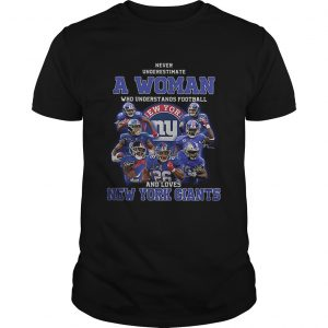 Never underestimate a woman football and loves New York Giants  Unisex