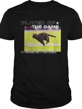 Players Of The Game Black Cat 117 Rushing YDS 12 TDS 19 Lives shirt