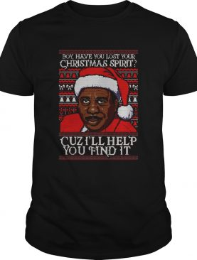 Stanley Hudson Boy have you lost Christmas spirit Cuz Ill help you find it Christmas shirt