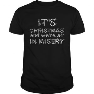 Were all in misery Clark Griswold Quote  Unisex