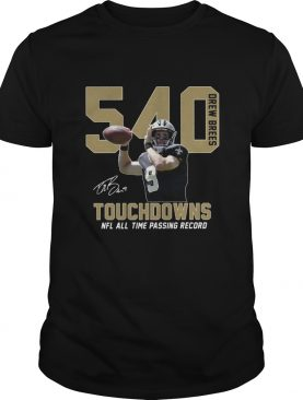 Drew Brees 540 Touchdowns Nfl All Time Passing Record Signature tshirt