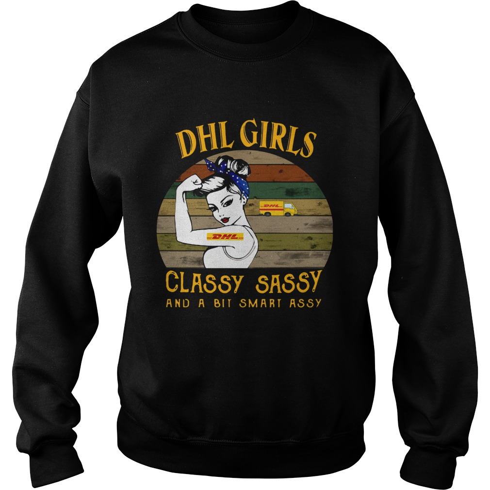 DHL Girl Classy Sassy And A Bit Smart Assy Vintage Sweatshirt