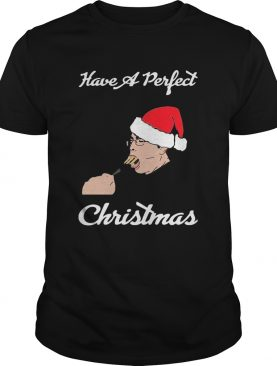 Have A Perfect Christmas shirt