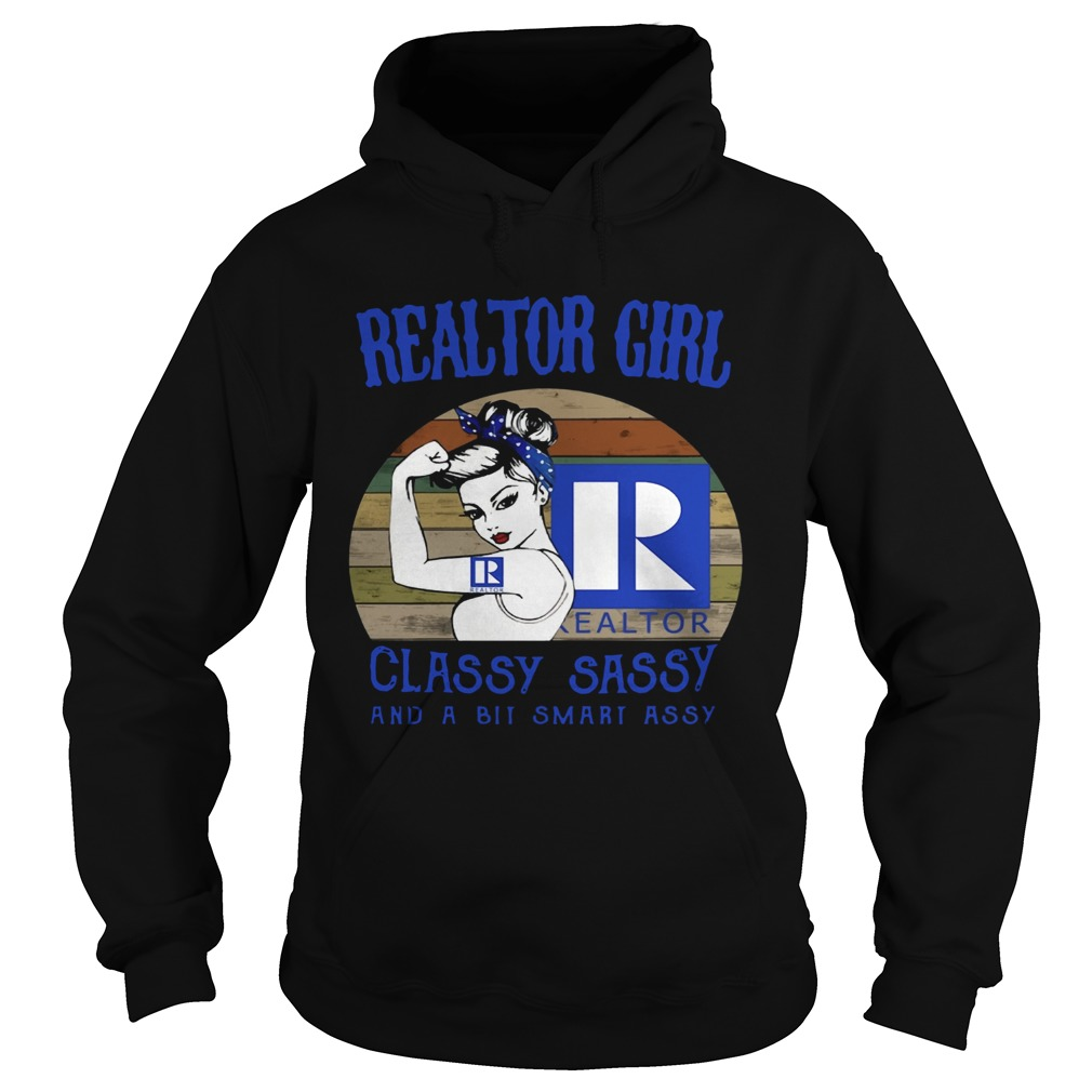 Realtor Girl Classy Sassy And A Bit Smart Assy Hoodie
