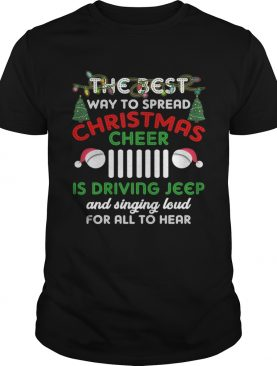 The Best Way To Spread Christmas Cheer Is Driving Jeep shirt