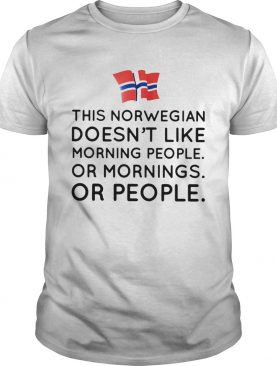 This norwegian doesnt like morning people or mornings or people shirt