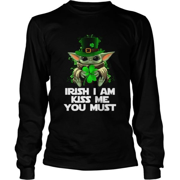 Baby Yoda Irish I am kiss me you must  LongSleeve