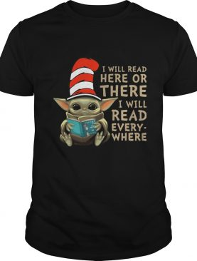 Baby Yoda i will read here or there i will read everywhere shirt