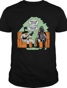 Party On Wayne Party On Darth shirt