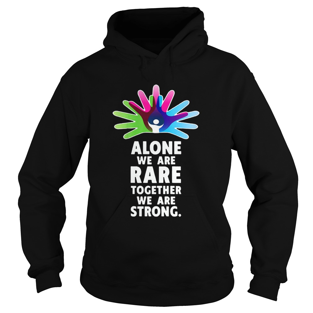 Alone We Are Rare Together We Are Strong Rare Disease Day Hoodie