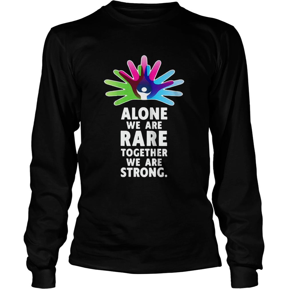 Alone We Are Rare Together We Are Strong Rare Disease Day LongSleeve