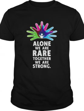 Alone We Are Rare Together We Are Strong Rare Disease Day shirt