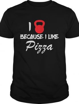 Funny I Love Weightlifting Because I Like Pizza Fitness Workout shirt