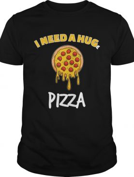 Funny I need a huge pizza for pizza lover shirt