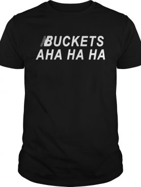 Kawhi Leonard Buckets Aha Ha Ha For shirt
