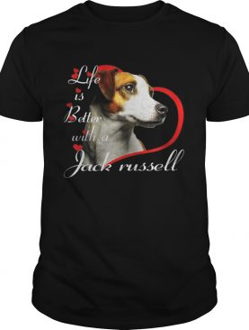 Life Is Better With A Jack Russell shirt