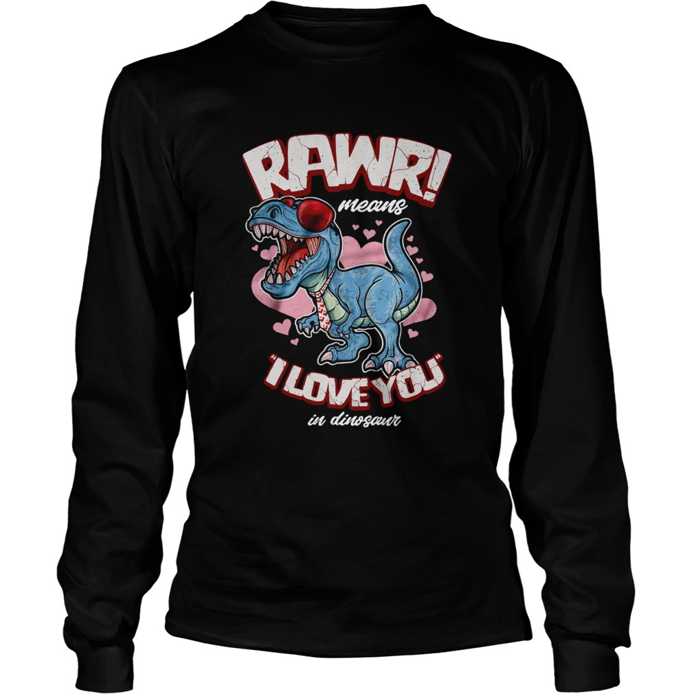 Rawr means I love you in dinosaur shirt - Trend T Shirt ...