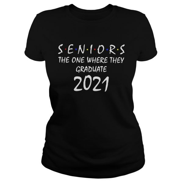 Seniors the one where they graduate 2021 Friends  Classic Ladies