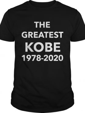 The greatest Kobe 19782020 shirt