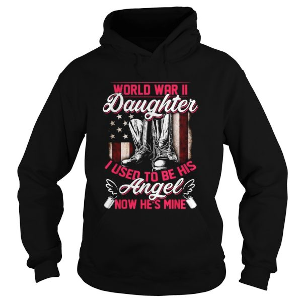 World war II daughter I used to be his angel now hes mine  Hoodie