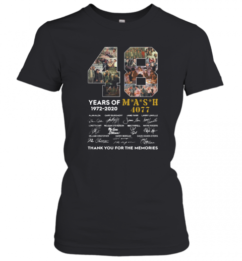 48 Years Of 1972 2020 Mash 4077 Signatures Thank You For The Memories T-Shirt Classic Women's T-shirt